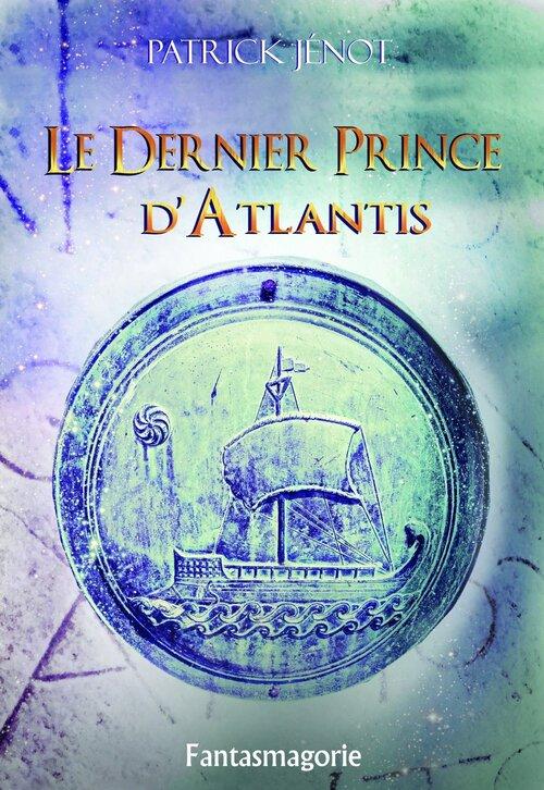 """""""Le Dernier Prince d'Atlantis"""" un roman haletant mêlant aventure et fantastique : 17/20"""
