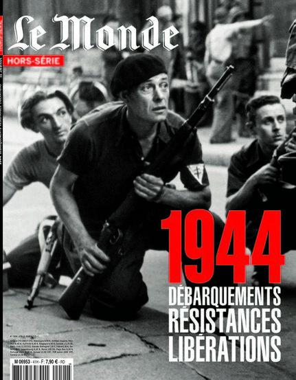 Hors série 1944 le monde débarquement résistance libération