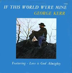 George Kerr - If This World Were Mine - Complete EP