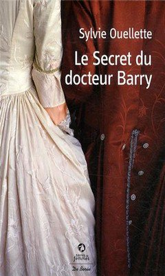 Sylvie Ouellette : Le secret du Docteur Barry