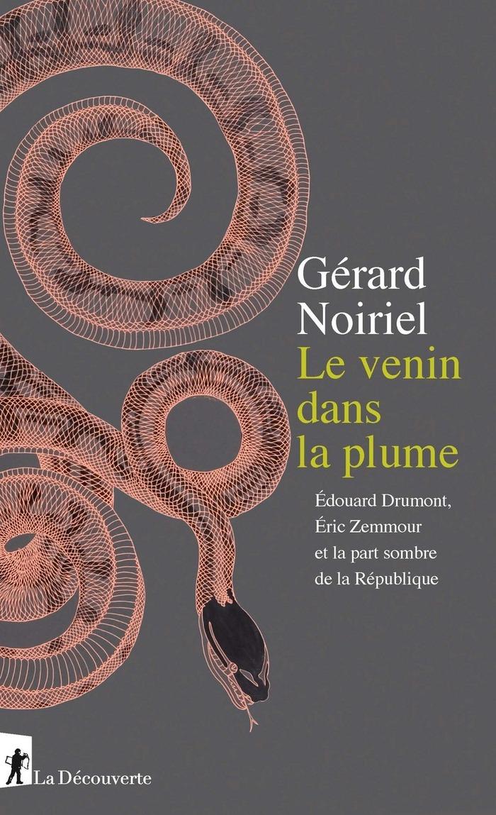 Le venin dans la plume Édouard Drumont, Éric Zemmour  et la part sombre de la République