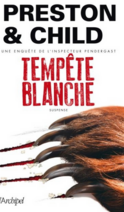 Tempête blanche by  Douglas Preston & Lincoln Child