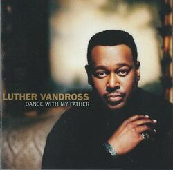 Luther Vandross - Dancing With My Father - Complete CD
