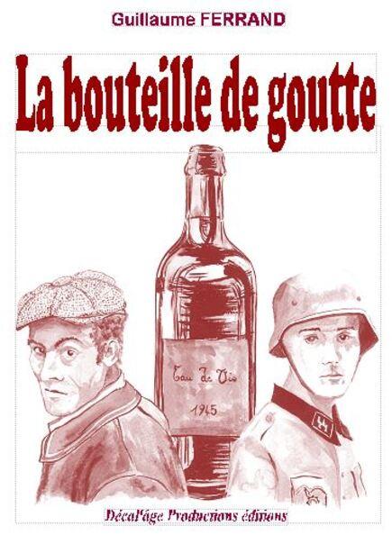 La bouteille de goutte... Notre offre de pré-vente !