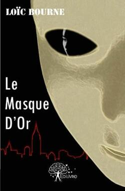 """Le Masque d'Or"" de Loïc Bourne"
