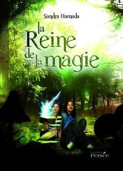 """""""La reine de la magie"""" de Sandra Hamada"""