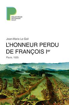 L'Honneur perdu de François Ier - Jean-Marie Le Gall -