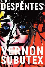 «  Vernon Subutex » de Virginie Despentes