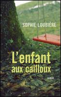 L'enfant aux cailloux, Sophie LOUBIERE