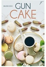 Gun cake - Maloria Cassis