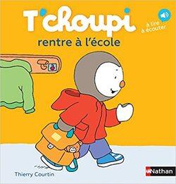 """TPS/PS Organigramme de rentrée 2021 avec l'album """"T'Choupi rentre à l'école """" de Thierry Courtin"""