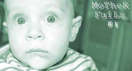 MoTheR FaiLs #1
