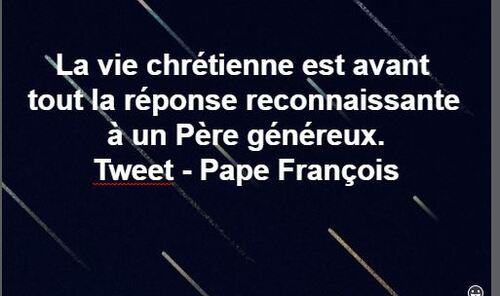 tweet du Pape - La vie chrétienne est avant tout...