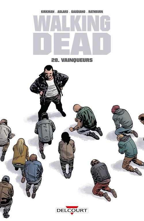 Walking dead - Tome 28 Vainqueurs - Kirkman & Adlard & Gaudiano & Rathburn