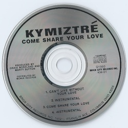 KYMIZTRE - COME SHARE YOUR LOVE (1993)