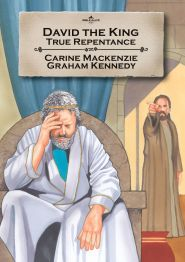 David the King: True Repentance