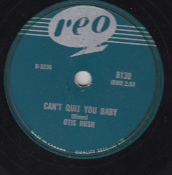 Otis Rush : Can't Quit You Baby (1959)