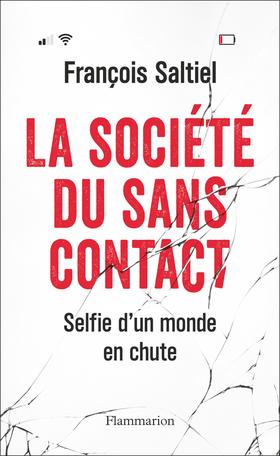 La société du sans contact  -  François Saltiel