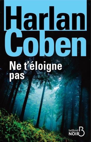 Ne t'éloigne pas - Harlan Coben