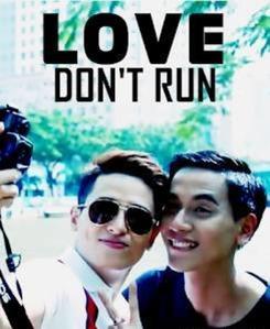 Love, don't run (Đừng chạy khi yêu)