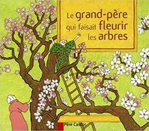 image couverture grand père qui faisait fleurir les arbres