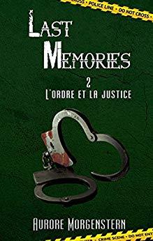 Last Memories : L'ordre et la justice d'Aurore Morgenstern