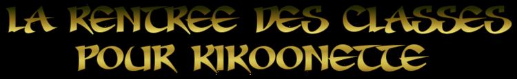 La rentrée des classes pour Kikoonette défie !