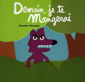 Demain, je te mangerai - Ramadier & Bourgeau