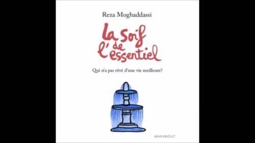 MOGHADASSI, Reza - La Soif de l'Essentiel,  interviewé par le philo. A. Bidar