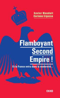 Flamboyant Second Empire ! Xavier Mauduit, Corinne Ergasse