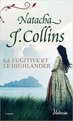 Chronique La fugitive et le Highlander de Natacha J. Collins