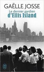 Le dernier gardien d'Ellis Island  Gaëlle Josse
