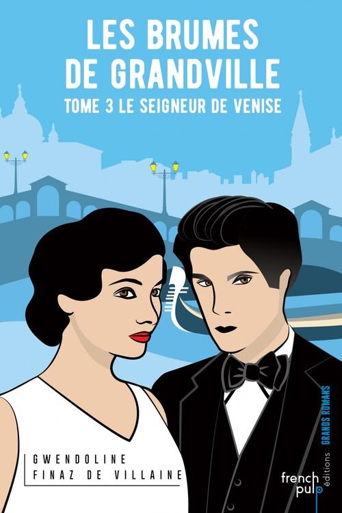 Les brumes de Grandville (3/3) Le seigneur de Venise - Gwendoline Finaz de Villaine