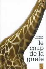 Le coup de la girafe, Camille BOUCHARD