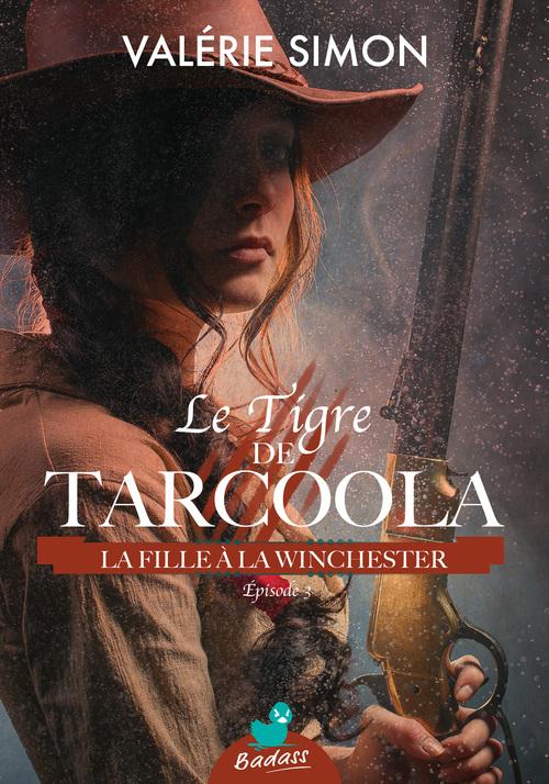Le Tigre de Tarcoola, épisode 3 : La fille à la Winchester de Valérie Simon