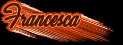 *** Francesca ***