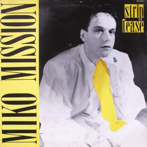 Miko Mission - Strip Tease (1986)
