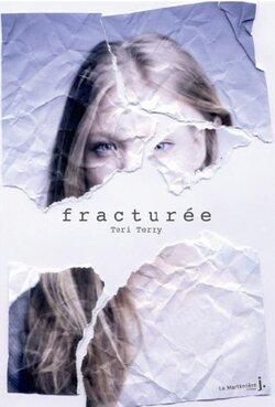 Effacée Tome 2 : Fracturée  de Teri Terry