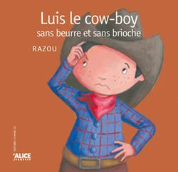 AMERIQUE - LUIS LE COW BOY SANS BEURRE ET SANS BRIOCHE