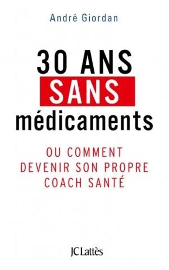 30 ans sans médicament - André Giordan