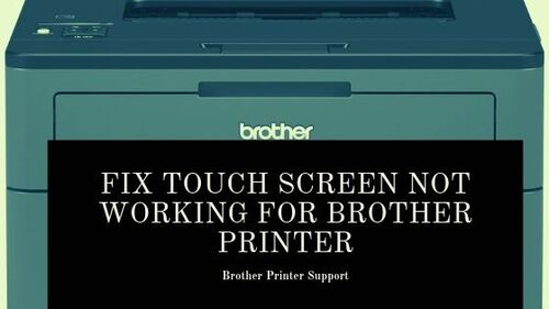 How to fix Touch screen not working for Brother Printer
