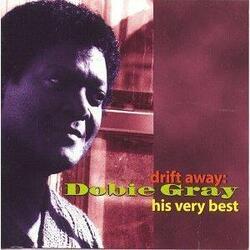 Dobie Gray - Drift Away . His Very Best - Complete CD