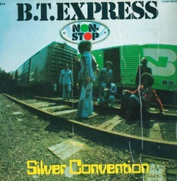 B.T. Express & Silver Convention - Non Stop - Complete LP