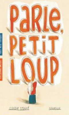 Claudie Stank? & Barroux : Parle, Petit Loup