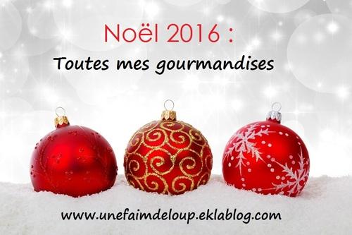 Noël 2016 : Toutes mes gourmandises