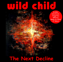 Wild Child - The Next Decline