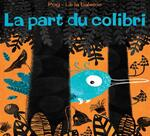 La part du colibri, éditions Bilboquet