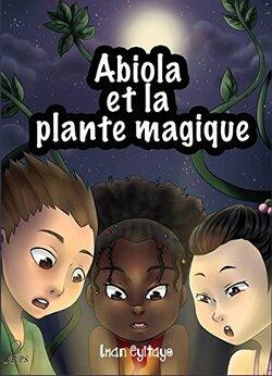 Abiola et la plante magique – Iman Eyitayo