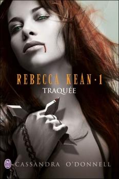 Couverture Rebecca Kean, tome 1 : Traquée