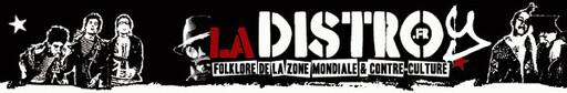 La Distroy - Sa lettre d'infos de la Contre Culture de la Zone Mondiale